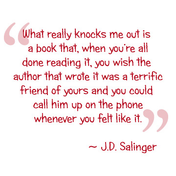 Quote by JD Salinger