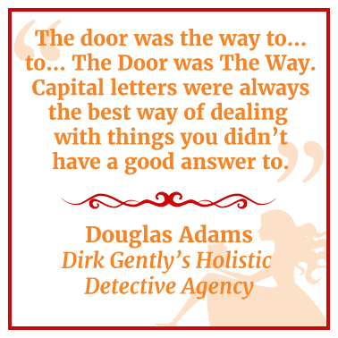 Quote from Dirk Gently's Holistic Detective Agency by Douglas Adams