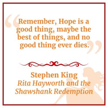 Quote from Rita Hayworth and the Shawshank Redemption by Stephen King