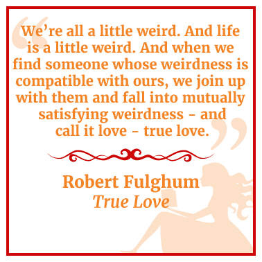 Quote from True Love by Robert Fulghum