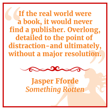 quote from Something Rotten by Jasper Fforde