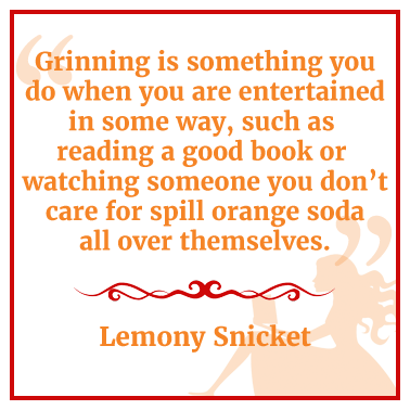 Quote by Lemony Snicket